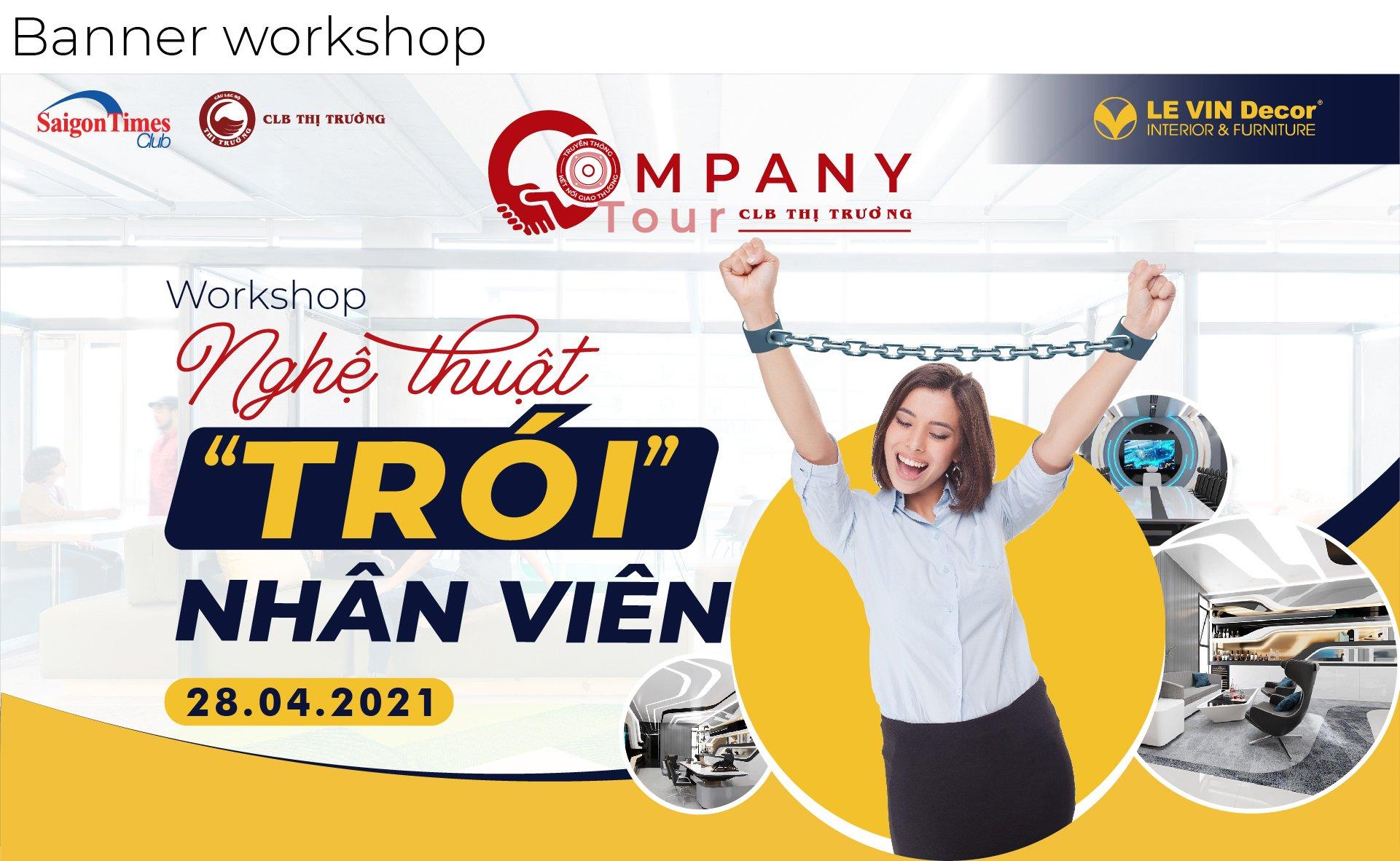"""Company Tour Tháng 4: Thăm DN Thành Viên Lê Vin Decor và tìm hiểu """"Nghệ Thuật """"trói"""" chân nhân viên?"""