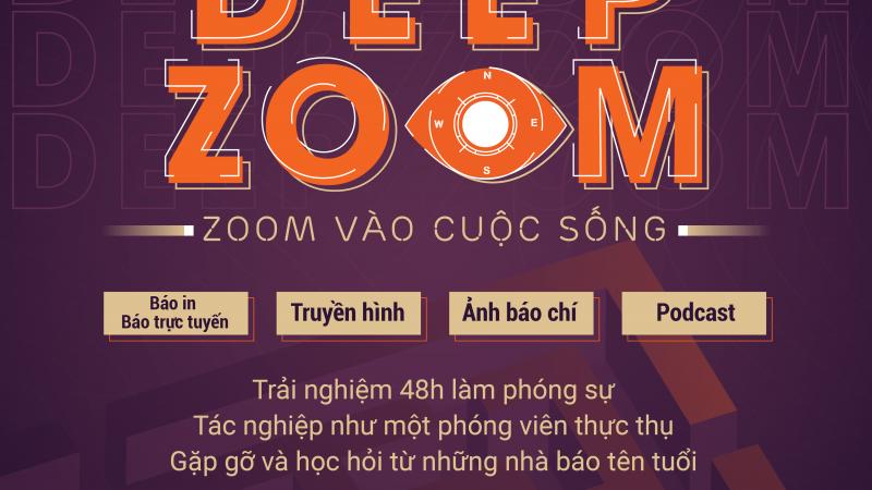 Cơ hỏi trở thành nhà báo giỏi với cuộc thi DEEP ZOOM